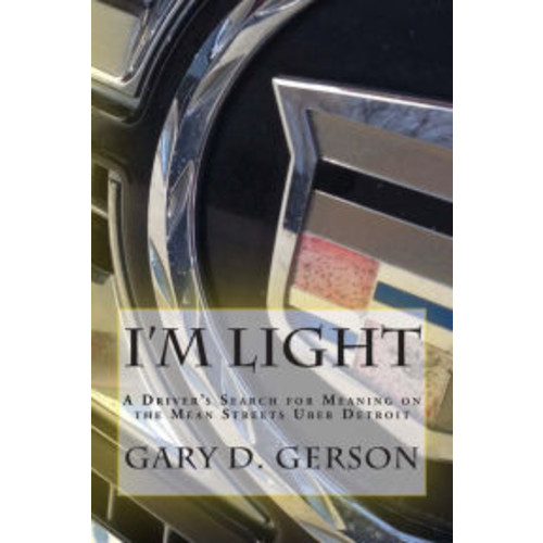 I'm Light: A Driver's Search for Meaning on the Mean Streets Uber Detroit
