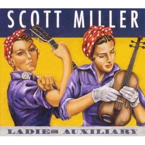 Scott Miller - Ladies Auxiliary (CD)