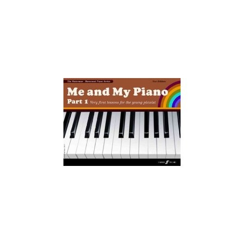Me and My Piano Part 1: Very First Lessons for the Young Pianist [Book]