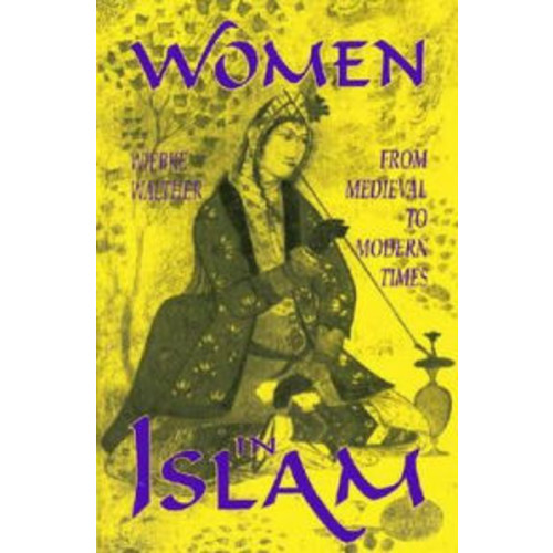 Women in Islam: From Medieval to Modern Times / Edition 1