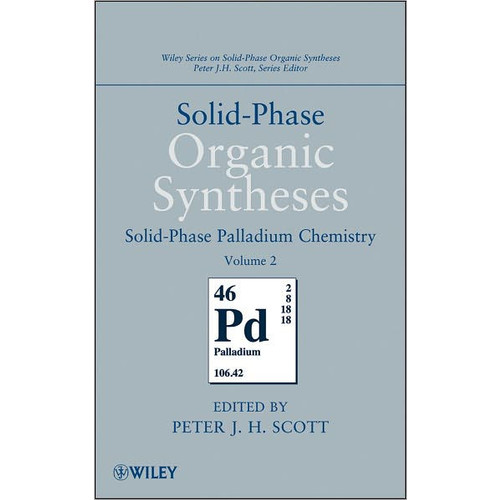 Solid-Phase Organic Syntheses, Solid-Phase Palladium Chemistry / Edition 1
