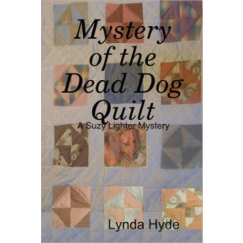 Mystery of the Dead Dog Quilt: A Suzy Lighter Mystery