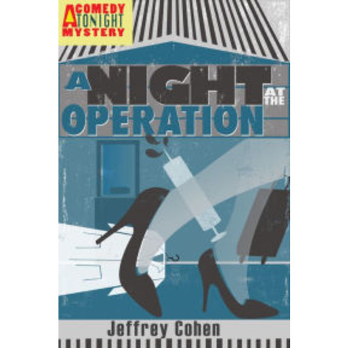 A Night at the Operation: A Comedy Tonight Mystery