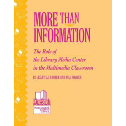 More Than Information: The Role of the Library Media Center in the Multimedia Classroom