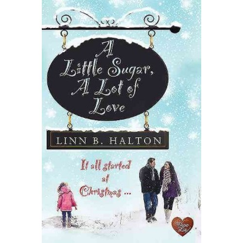 Little Sugar, A Lot of Love (Paperback) (Linn B. Halton)