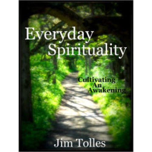 Everyday Spirituality: Cultivating an Awakening