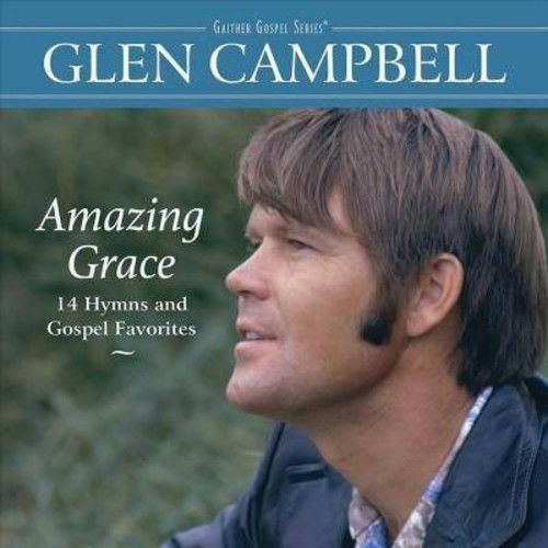 Glen Campbell - Amazing Grace:14 Hymns And Gospel Fav (CD)