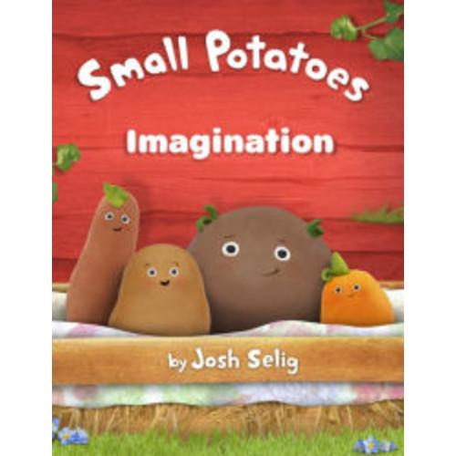 Small Potatoes: Imagination