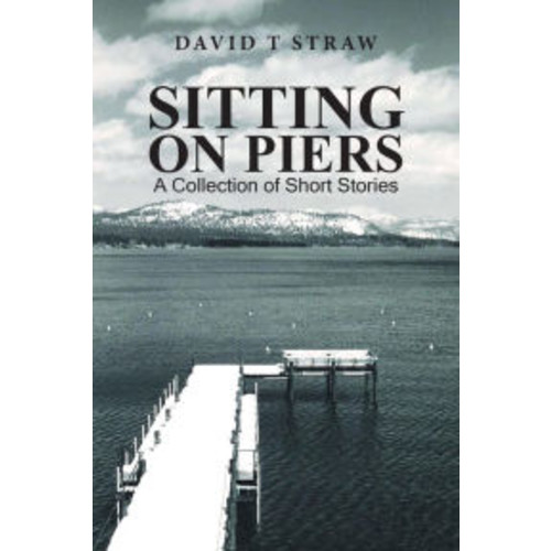 Sitting on Piers: A Collection of Short Stories