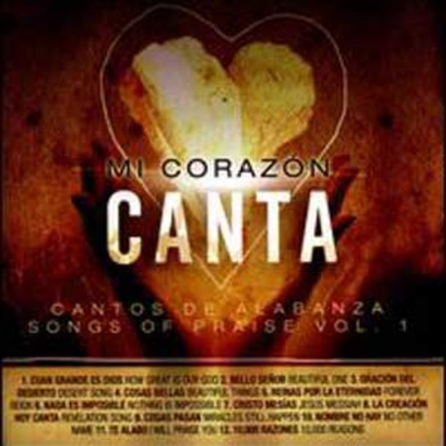 Mi Corazn Canta: Cantos de Alabanza (Songs of Praise), Vol. 1 By Various Artists (Audio CD)