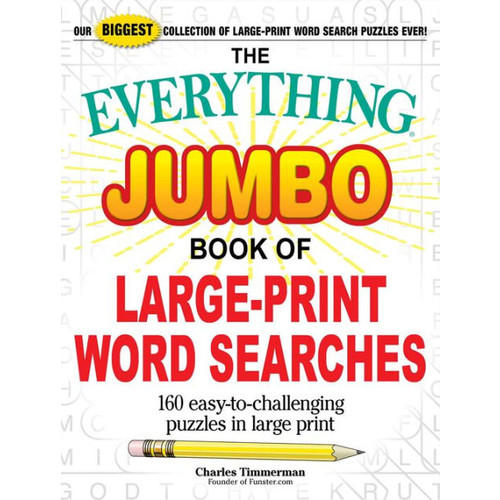 The Everything Jumbo Book of Large-Print Word Searches: 160 Easy-to-Challenging Puzzles in Large Print