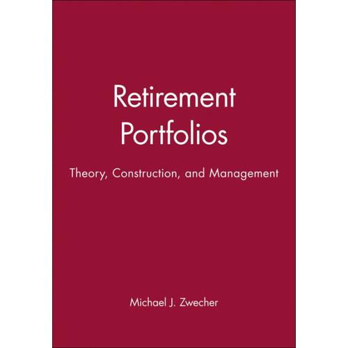 Retirement Portfolios: Theory, Construction, and Management Set / Edition 1