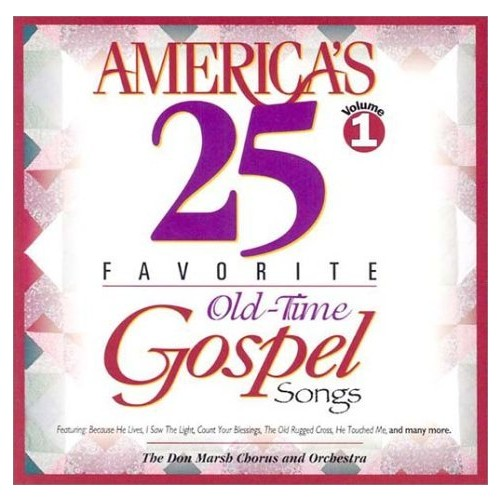 America's 25 Favorite Old-Time Gospel Songs: Volume One