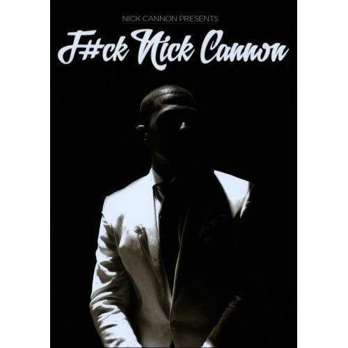 Nick Cannon: F#ck Nick Cannon (DVD) 2013