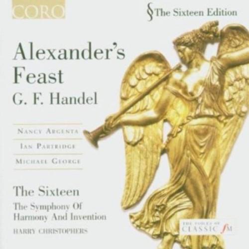 Handel - Alexander's Feast / Argenta, Partridge, George, The Sixteen, Christophers Original recording reissued