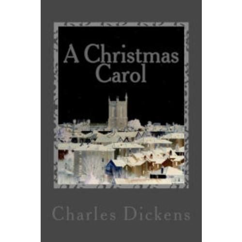 A Christmas Carol: A Novella