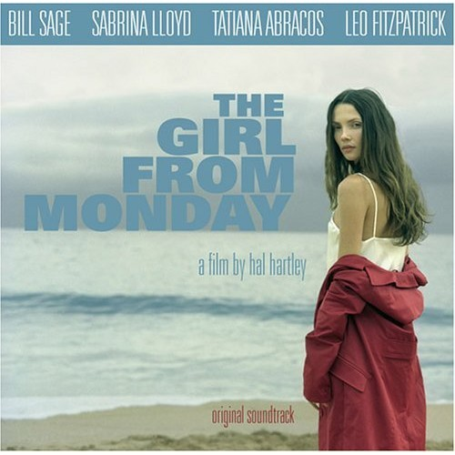 The Girl From Monday: A film by Hal Hartley - Original Soundtrack