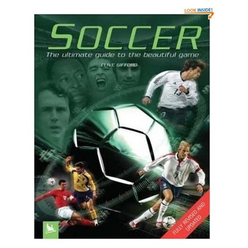 Soccer: The Ultimate Guide to the Beautiful Game