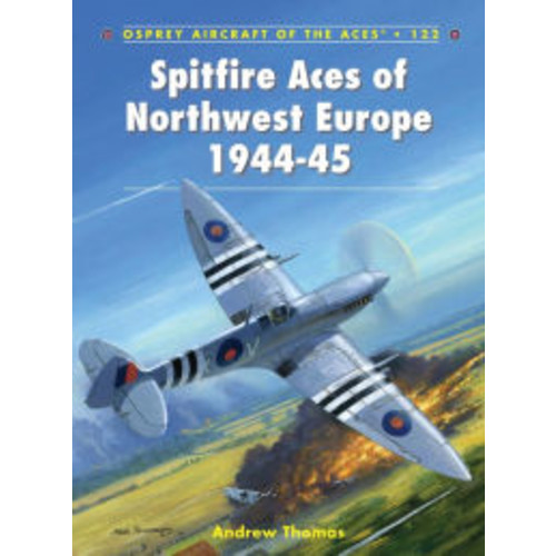 Spitfire Aces of Northwest Europe 1944-45