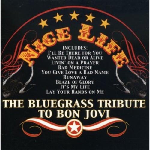 Nice Life: Bluegrass Tribute to Bon Jovi [CD]