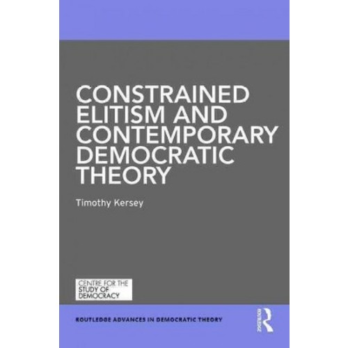 Constrained Elitism and Contemporary Democratic Theory (Hardcover)