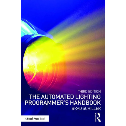 The Automated Lighting Programmer's Handbook / Edition 3