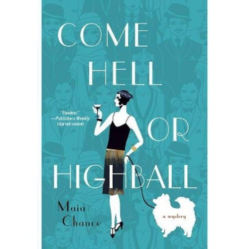 Come Hell or Highball (Reprint) (Paperback) (Maia Chance)