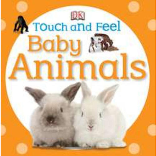 Touch and Feel: Baby Animals Board Book