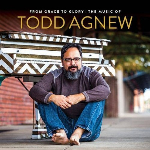Todd Agnew - From Grace To Glory:Music Of Todd Agn (CD)