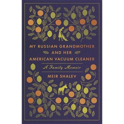 My Russian Grandmother and Her American Vacuum Cleaner : A Family Memoir (Reprint) (Paperback) (Meir