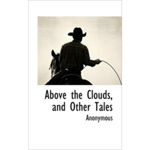 Above The Clouds, And Other Tales