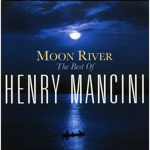 Moon River: The Henry Mancini Collec Tion