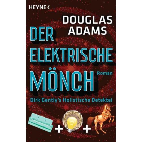 Der Elektrische Mnch: Dirk Gently's Holistische Detektei Roman