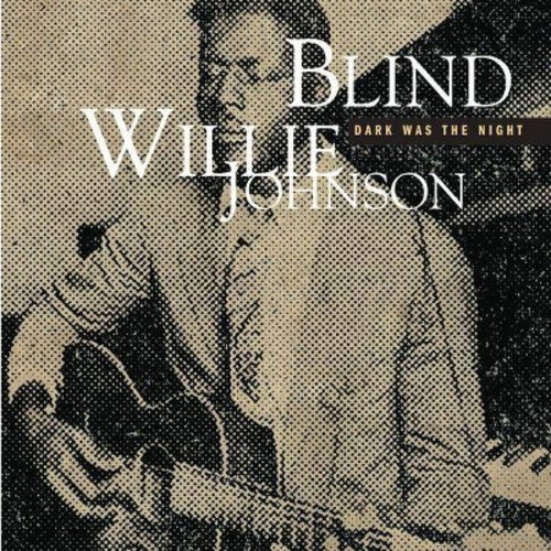 Blind Willie Johnson - Dark Was The Night (Mojo Workin'- Blues For The Next Generation)