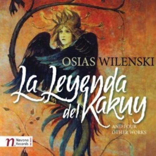 Osias Wilenski: La Leyenda del Kakuy and Four Other Works [CD]