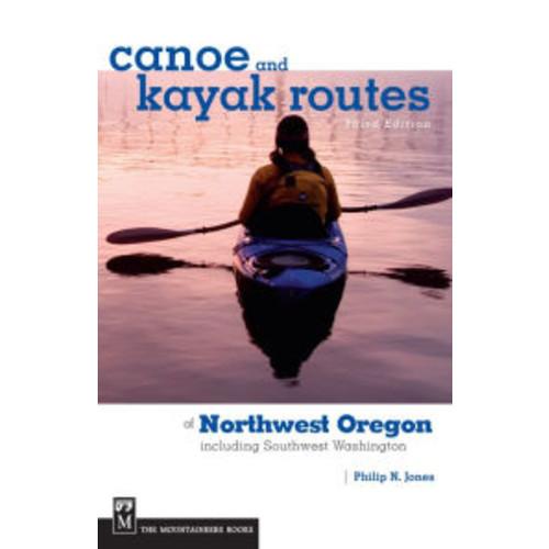 Canoe and Kayak Routes of Northwest Oregon and Southwest Washington: Including Southwest Washington