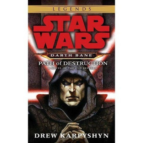 Star Wars Darth Bane Path of Destruction : A Novel of the Old Republic (Reprint) (Paperback) (Drew