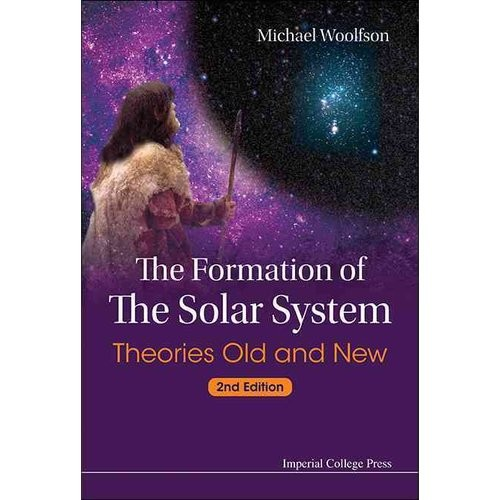 The Formation Of The Solar System: Theories Old and