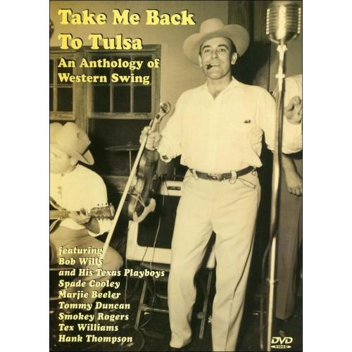 Take Me Back to Tulsa: An Anthology of Western Swing [DVD]