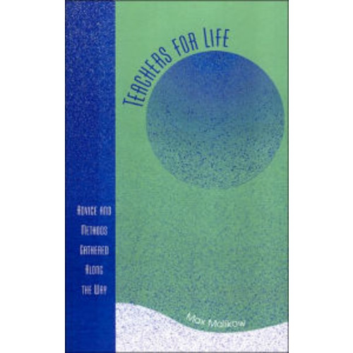 Teachers for Life: Advice and Methods Gathered Along the Way / Edition 1