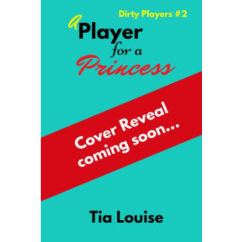 A Player for A Princess (Dirty Players, #2)
