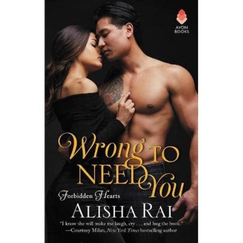 Wrong to Need You (Paperback) (Alisha Rai)