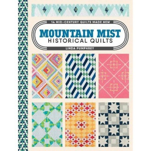 Mountain Mist Historical Quilts: 14 Mid-Century Quilts Made