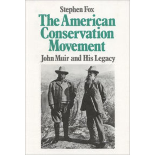 American Conservation Movement: John Muir and His Legacy / Edition 1