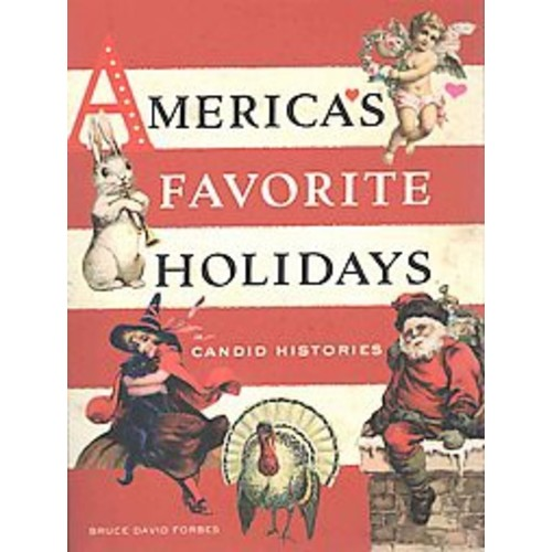 America's Favorite Holidays: Candid Histories (Paperback)