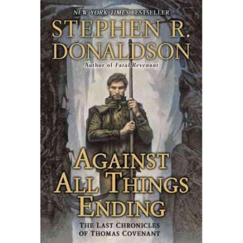 Against All Things Ending : The Last Chronicles of Thomas Covenant