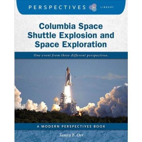 Columbia Space Shuttle Explosion and Space Exploration (Paperback) (Tamra B. Orr)