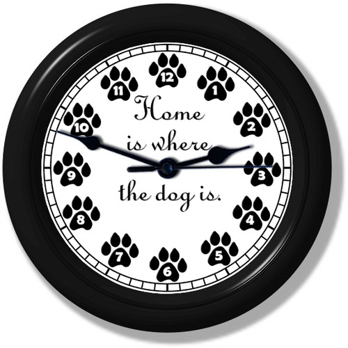 Home Is Where The Dog Is  Unique Wall Clock  Pet Decor  Silent  Sweeping Quartz Movement  9 Inches