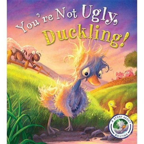 You're Not Ugly, Duckling!: A Story About Bullying (Hardcover)
