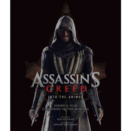Assassin's Creed Into the Animus : Inside a Film Centuries in the Making (Hardcover) (Ian Nathan)